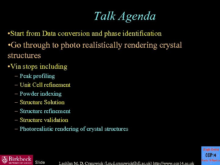 Talk Agenda • Start from Data conversion and phase identification • Go through to