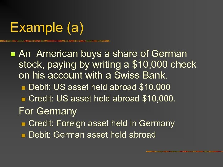 Example (a) n An American buys a share of German stock, paying by writing