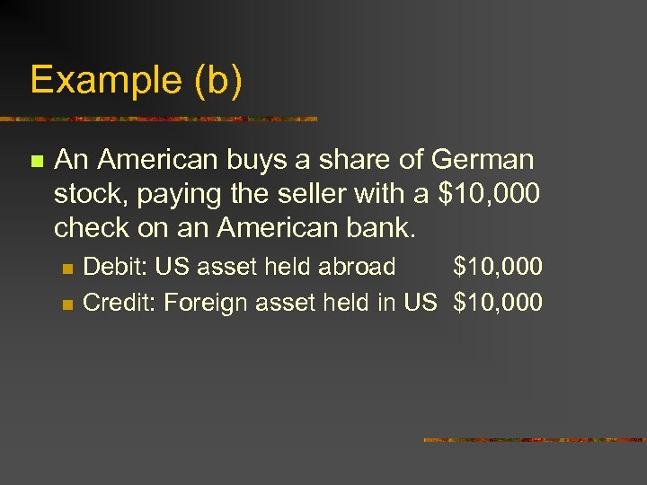 Example (b) n An American buys a share of German stock, paying the seller