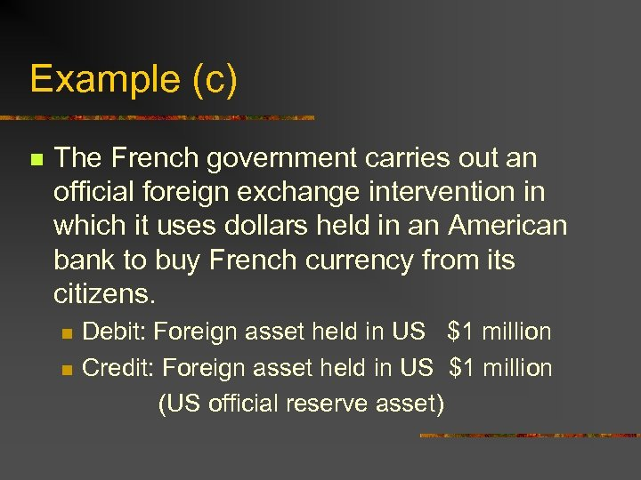 Example (c) n The French government carries out an official foreign exchange intervention in