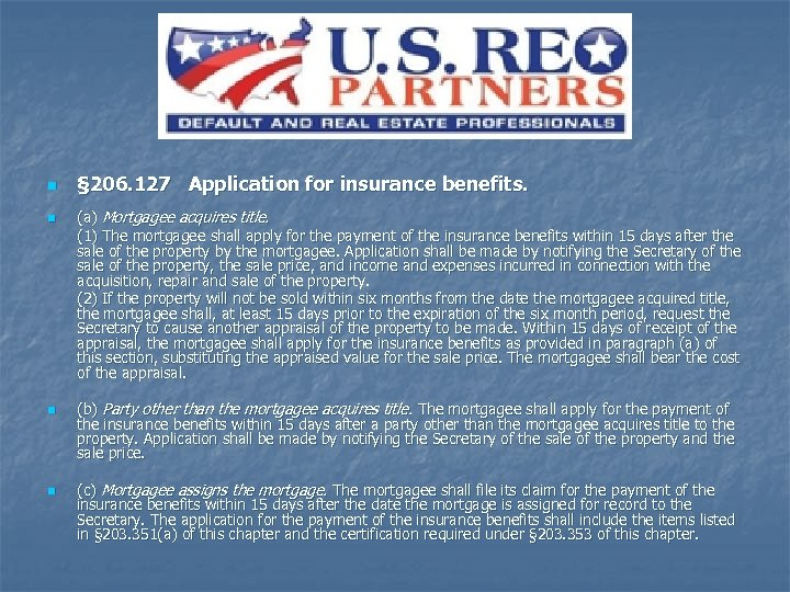 n n § 206. 127 Application for insurance benefits. (a) Mortgagee acquires title. (1)