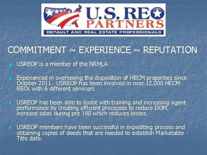 COMMITMENT ~ EXPERIENCE ~ REPUTATION n n USREOP is a member of the NRMLA