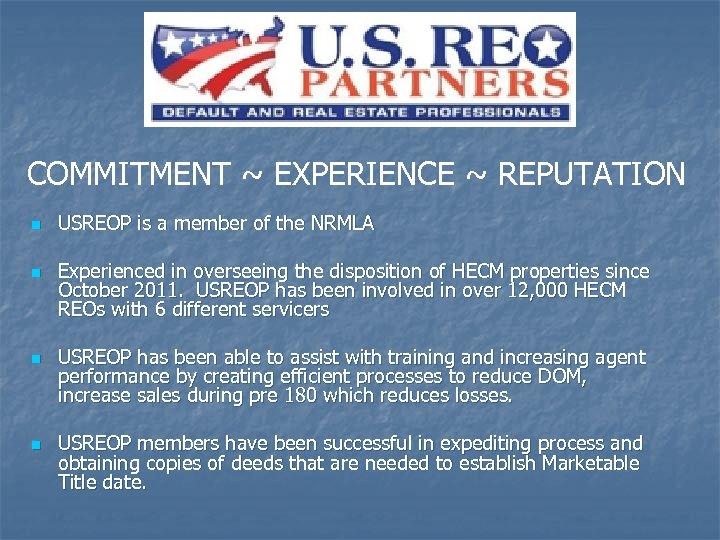 COMMITMENT ~ EXPERIENCE ~ REPUTATION n n USREOP is a member of the NRMLA