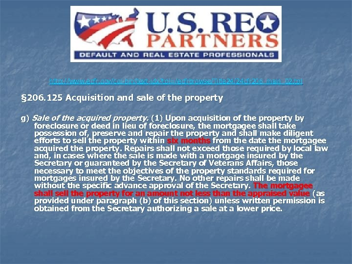http: //www. ecfr. gov/cgi-bin/text-idx? tpl=/ecfrbrowse/Title 24/24 cfr 206_main_02. tpl § 206. 125 Acquisition and