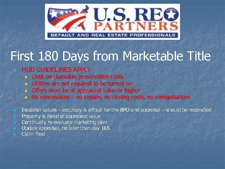 First 180 Days from Marketable Title n HUD GUIDELINES APPLY n n n n