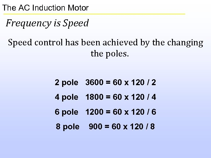 The AC Induction Motor Frequency is Speed control has been achieved by the changing