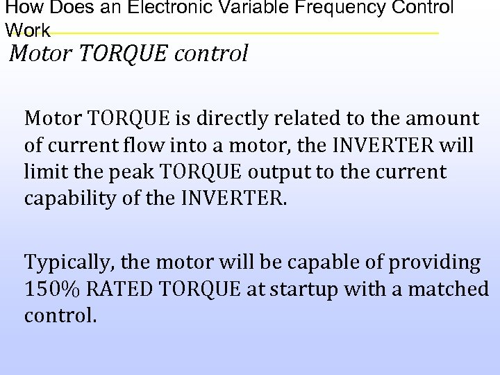 How Does an Electronic Variable Frequency Control Work Motor TORQUE control Motor TORQUE is