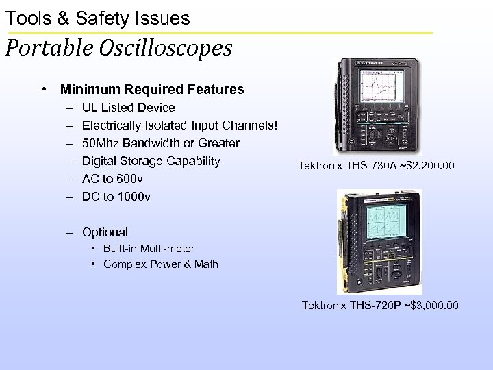 Tools & Safety Issues Portable Oscilloscopes • Minimum Required Features – – – UL