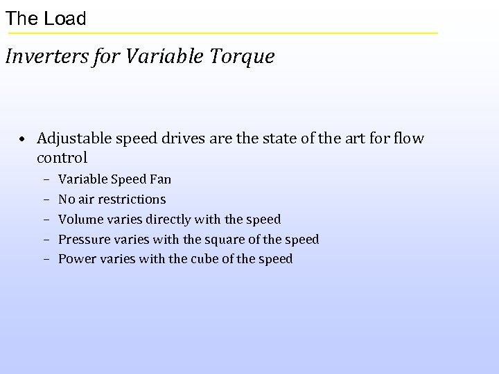 The Load Inverters for Variable Torque • Adjustable speed drives are the state of