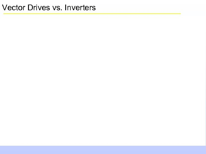 Vector Drives vs. Inverters