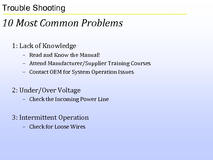 Trouble Shooting 10 Most Common Problems 1: Lack of Knowledge – Read and Know