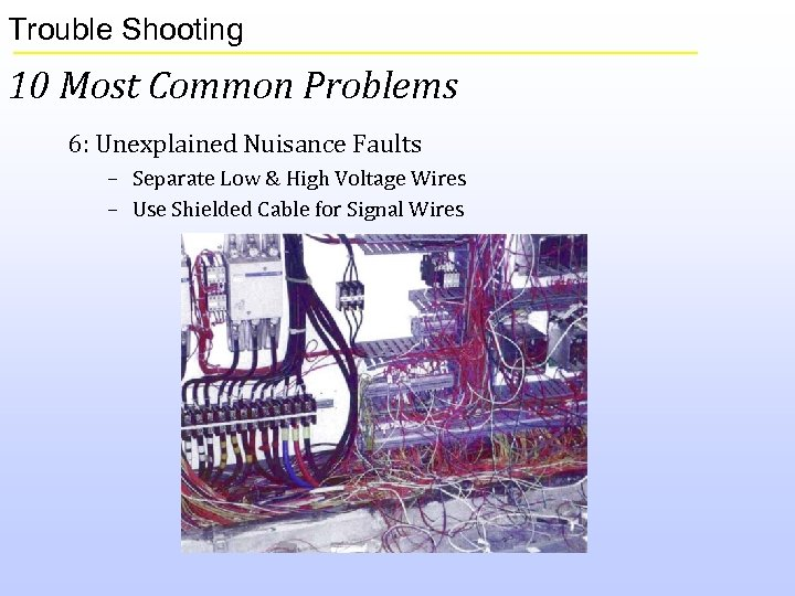 Trouble Shooting 10 Most Common Problems 6: Unexplained Nuisance Faults – Separate Low &