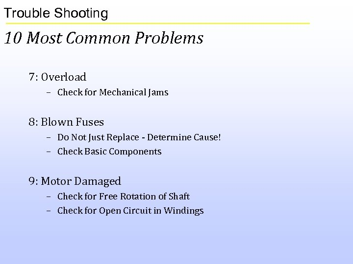 Trouble Shooting 10 Most Common Problems 7: Overload – Check for Mechanical Jams 8: