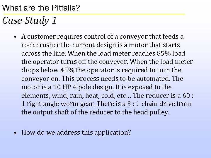 What are the Pitfalls? Case Study 1 • A customer requires control of a
