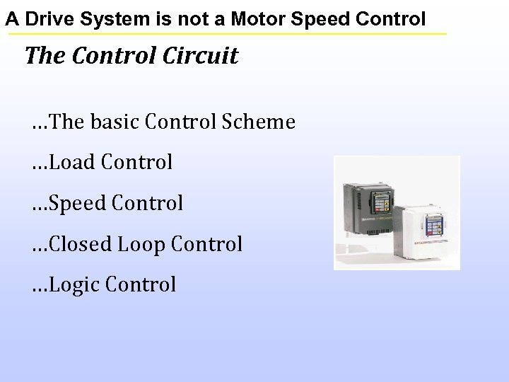 A Drive System is not a Motor Speed Control The Control Circuit …The basic