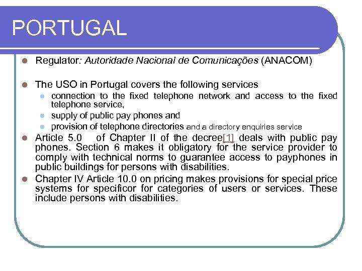 PORTUGAL l Regulator: Autoridade Nacional de Comunicações (ANACOM) l The USO in Portugal covers