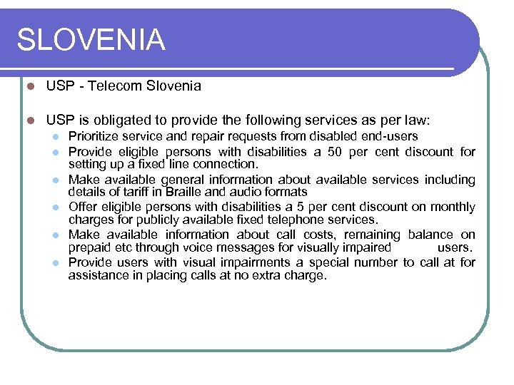 SLOVENIA l USP - Telecom Slovenia l USP is obligated to provide the following