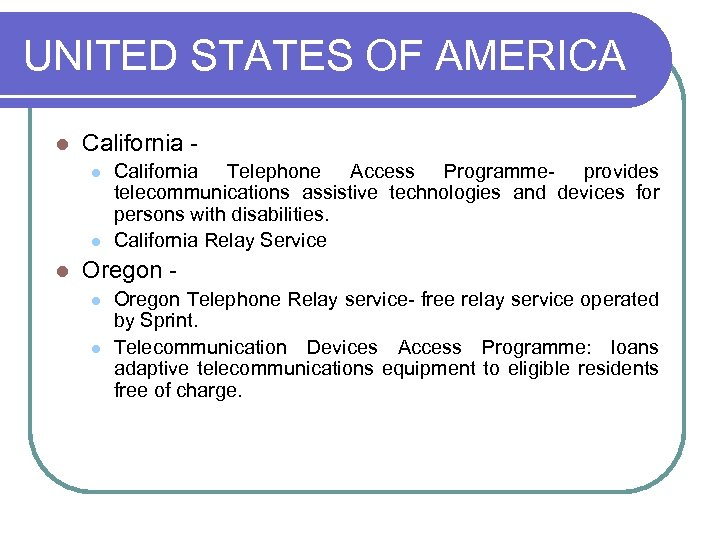 UNITED STATES OF AMERICA l California l l l California Telephone Access Programme- provides
