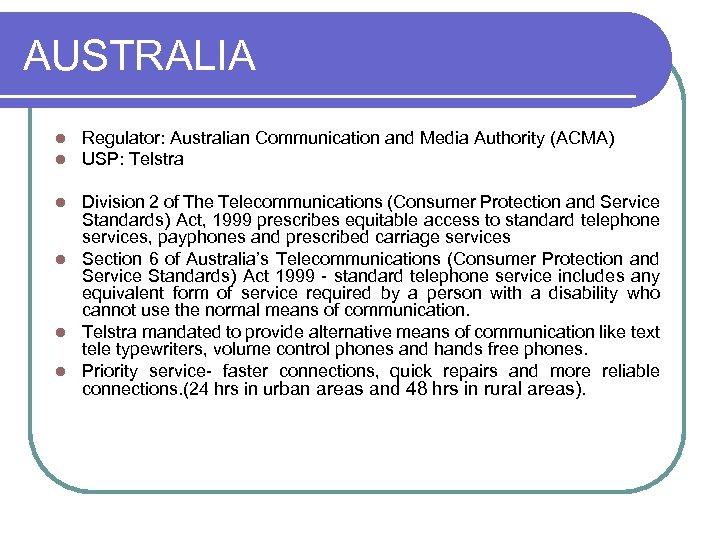 AUSTRALIA l l Regulator: Australian Communication and Media Authority (ACMA) USP: Telstra Division 2