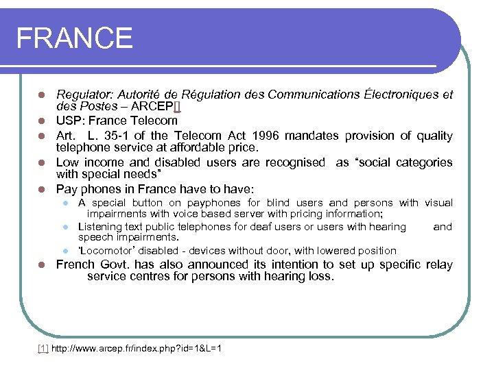 FRANCE l l l Regulator: Autorité de Régulation des Communications Électroniques et des Postes