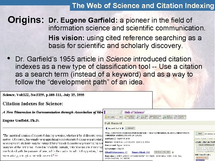The Web of Science and NCitation Indexing THOMSON SCIE TIFIC Origins: • Dr. Eugene