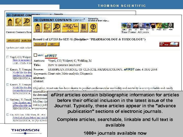 THOMSON SCIENTIFIC e. First articles contain bibliographic information for articles before their official inclusion
