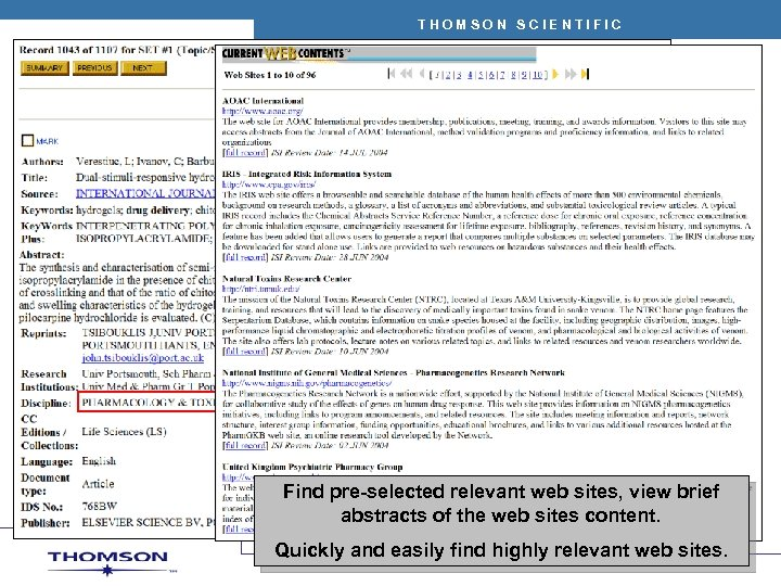 THOMSON SCIENTIFIC Find pre-selected relevant web sites, view brief abstracts of the web sites