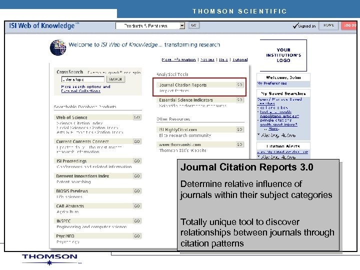 THOMSON SCIENTIFIC Journal Citation Reports 3. 0 Determine relative influence of journals within their