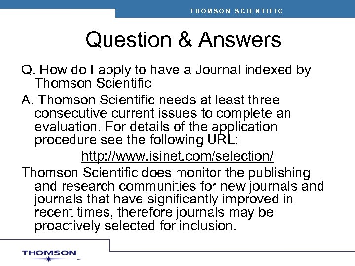 THOMSON SCIENTIFIC Question & Answers Q. How do I apply to have a Journal