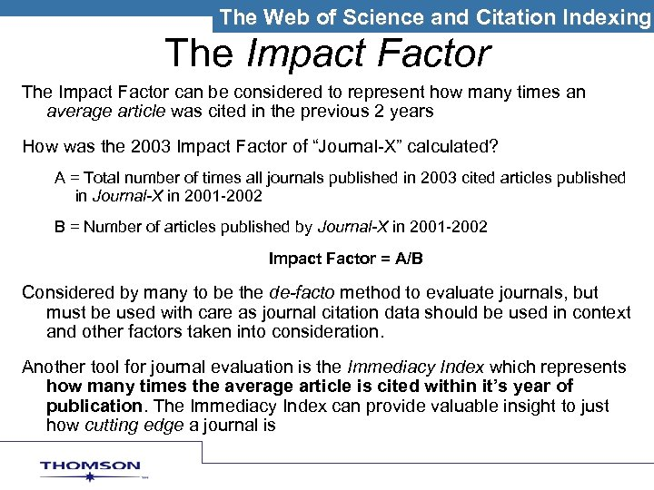 The Web of Science and NCitation Indexing THOMSON SCIE TIFIC The Impact Factor can