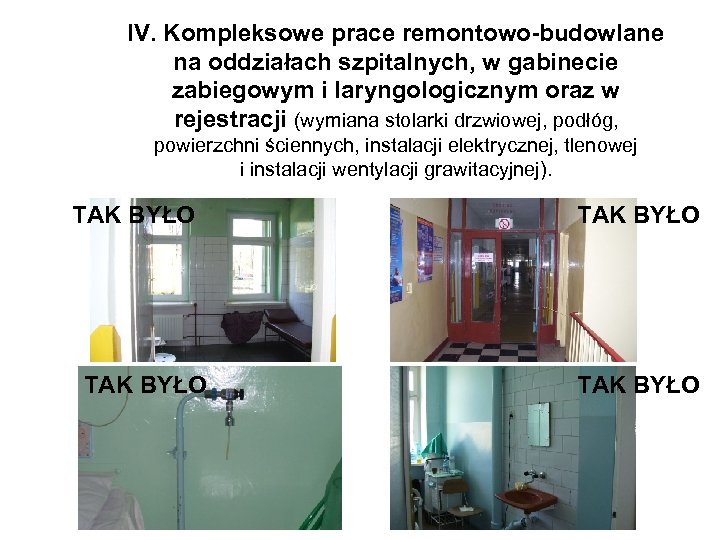 IV. Kompleksowe prace remontowo-budowlane na oddziałach szpitalnych, w gabinecie zabiegowym i laryngologicznym oraz w
