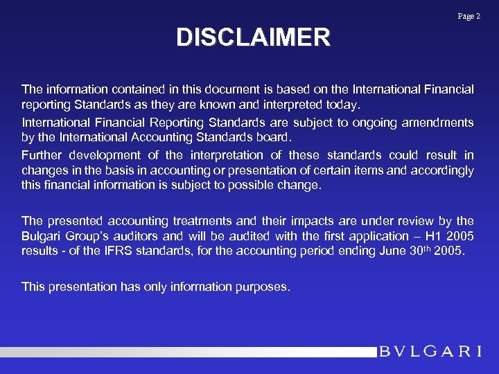 Page 2 DISCLAIMER The information contained in this document is based on the International