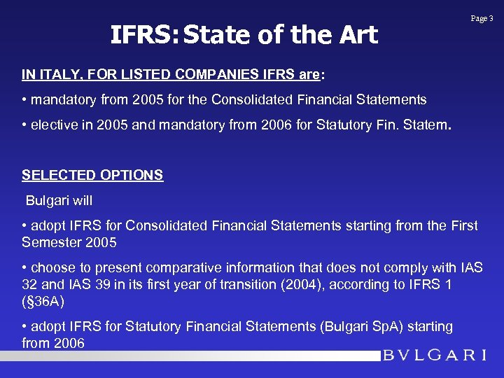 IFRS: State of the Art Page 3 IN ITALY, FOR LISTED COMPANIES IFRS are:
