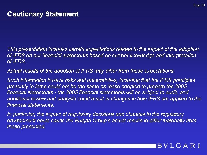 Page 30 Cautionary Statement This presentation includes certain expectations related to the impact of