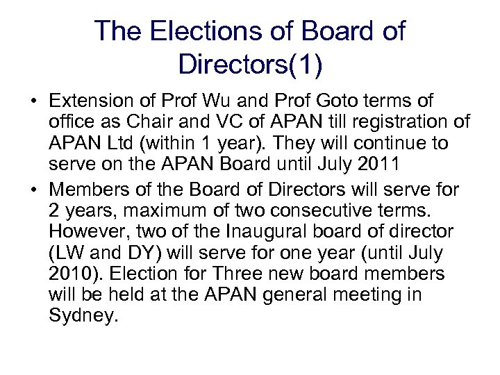 The Elections of Board of Directors(1) • Extension of Prof Wu and Prof Goto