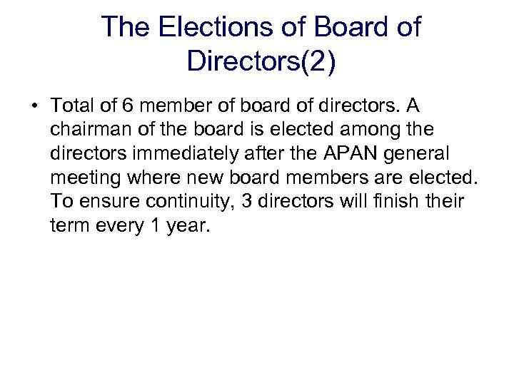 The Elections of Board of Directors(2) • Total of 6 member of board of