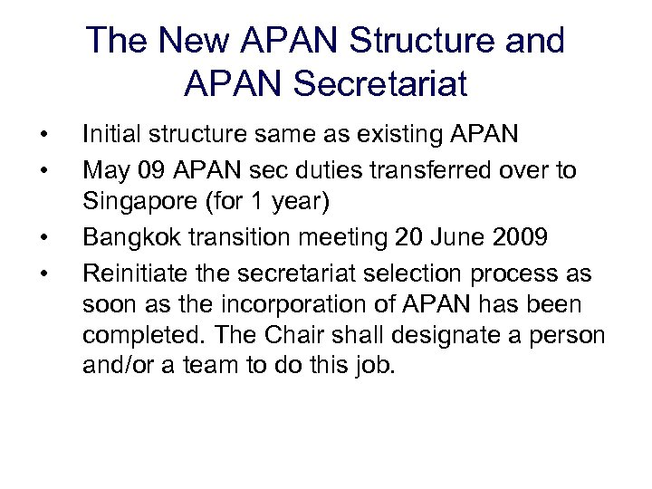 The New APAN Structure and APAN Secretariat • • Initial structure same as existing