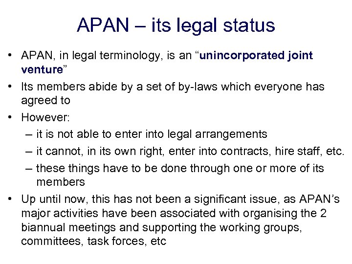 """APAN – its legal status • APAN, in legal terminology, is an """"unincorporated joint"""