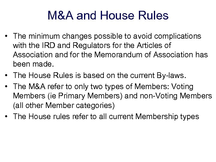 M&A and House Rules • The minimum changes possible to avoid complications with the