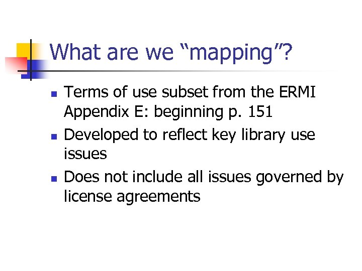 "What are we ""mapping""? n n n Terms of use subset from the ERMI"