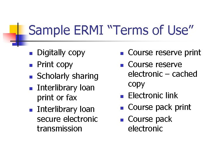 "Sample ERMI ""Terms of Use"" n n n Digitally copy Print copy Scholarly sharing"