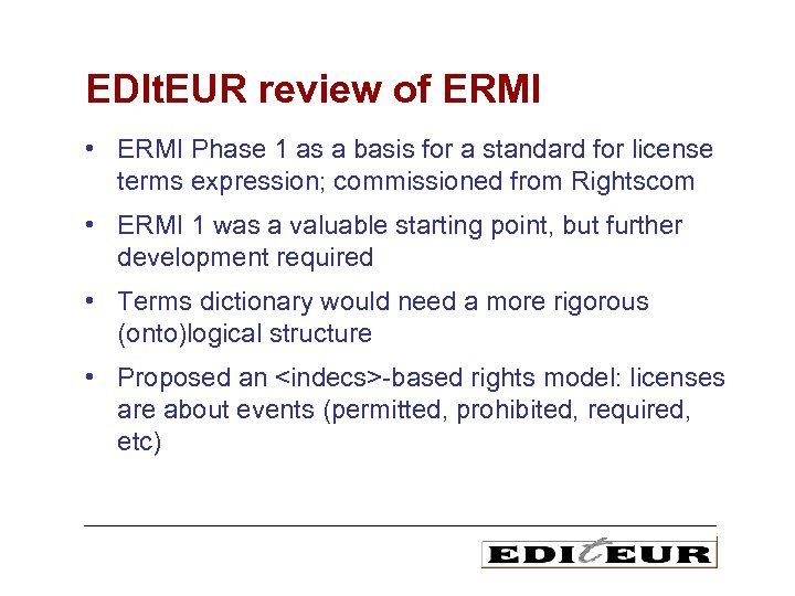 EDIt. EUR review of ERMI • ERMI Phase 1 as a basis for a