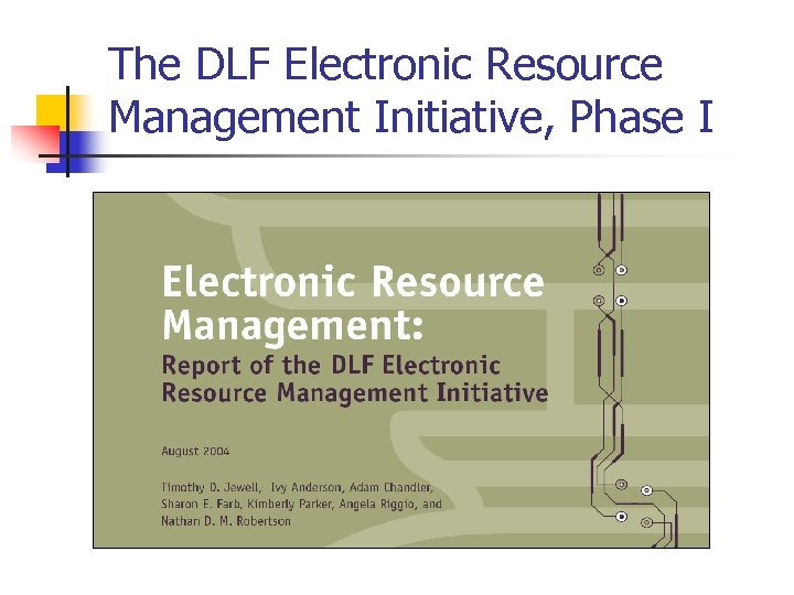 The DLF Electronic Resource Management Initiative, Phase I