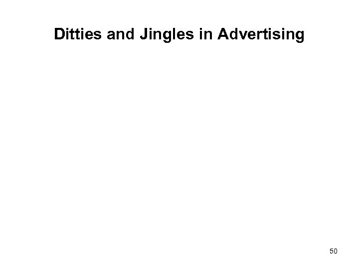 Ditties and Jingles in Advertising 50