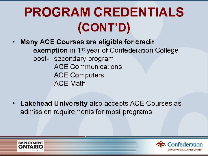 PROGRAM CREDENTIALS (CONT'D) • Many ACE Courses are eligible for credit exemption in 1