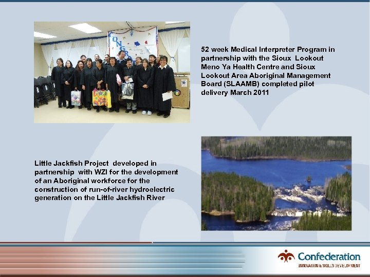 52 week Medical Interpreter Program in partnership with the Sioux Lookout Meno Ya Health