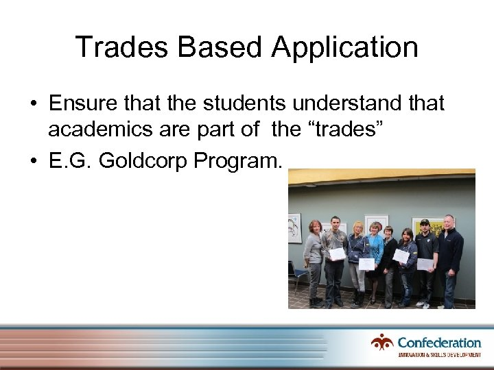 Trades Based Application • Ensure that the students understand that academics are part of