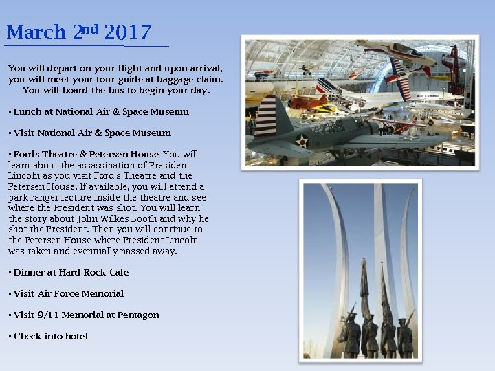 March 2 nd 2017 You will depart on your flight and upon arrival, you