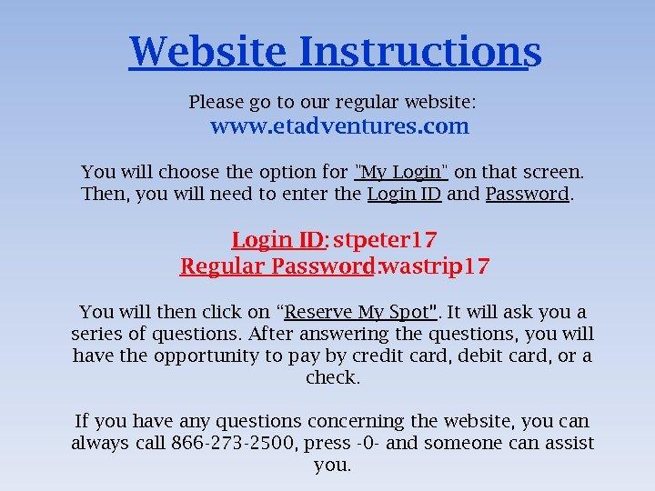 Website Instructions Please go to our regular website: www. etadventures. com You will choose