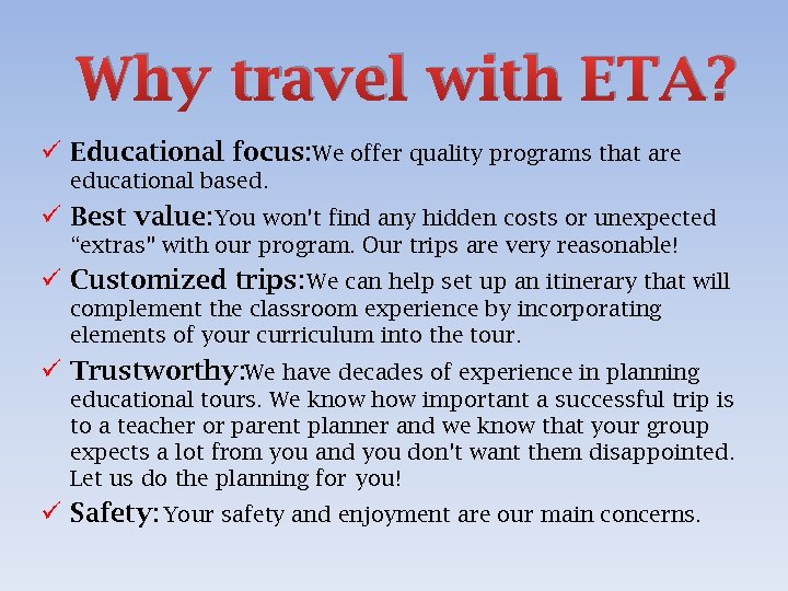 Why travel with ETA? ü Educational focus: We offer quality programs that are educational